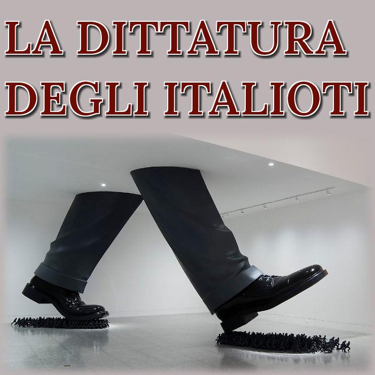LA DITTATURA DEGLI ITALIOTI - zonadifrontiera.org